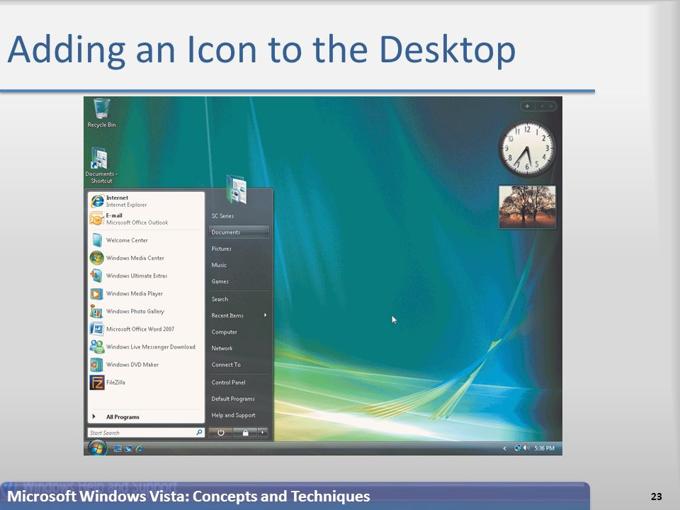 Adding an Icon to the Desktop 23 Microsoft Windows Vista: Concepts and Techniques