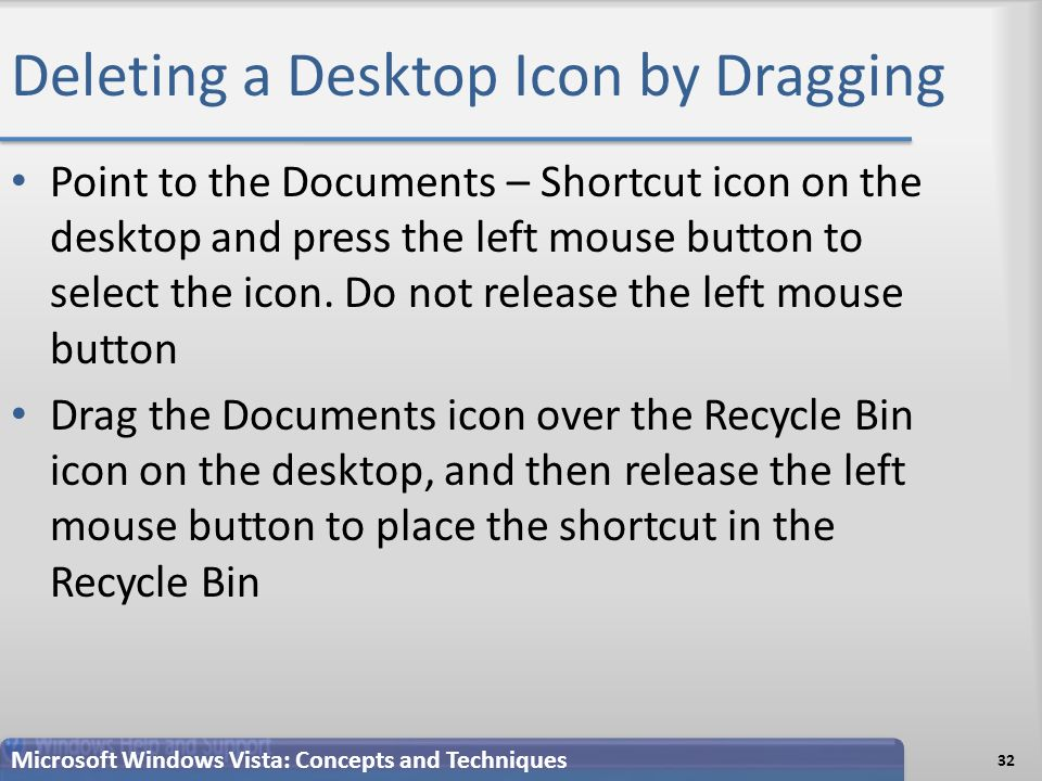 Deleting a Desktop Icon by Dragging Point to the Documents – Shortcut icon on the desktop and press the left mouse button to select the icon.