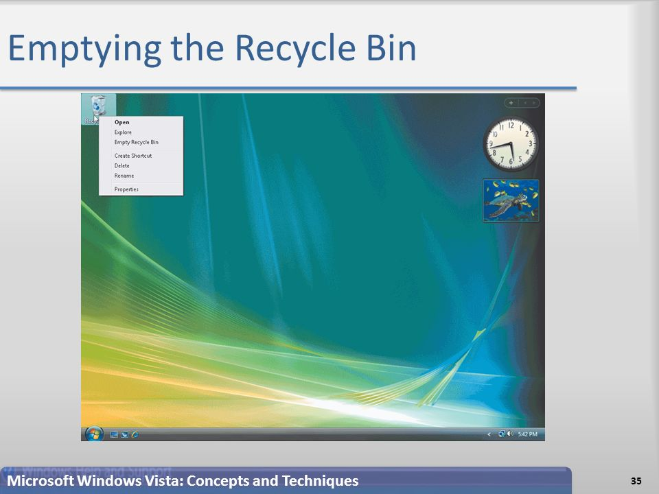 Emptying the Recycle Bin 35 Microsoft Windows Vista: Concepts and Techniques