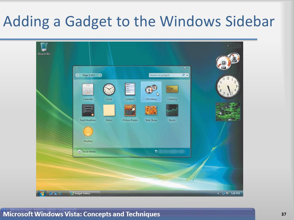 Adding a Gadget to the Windows Sidebar 37 Microsoft Windows Vista: Concepts and Techniques