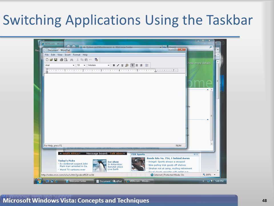 Switching Applications Using the Taskbar 48 Microsoft Windows Vista: Concepts and Techniques