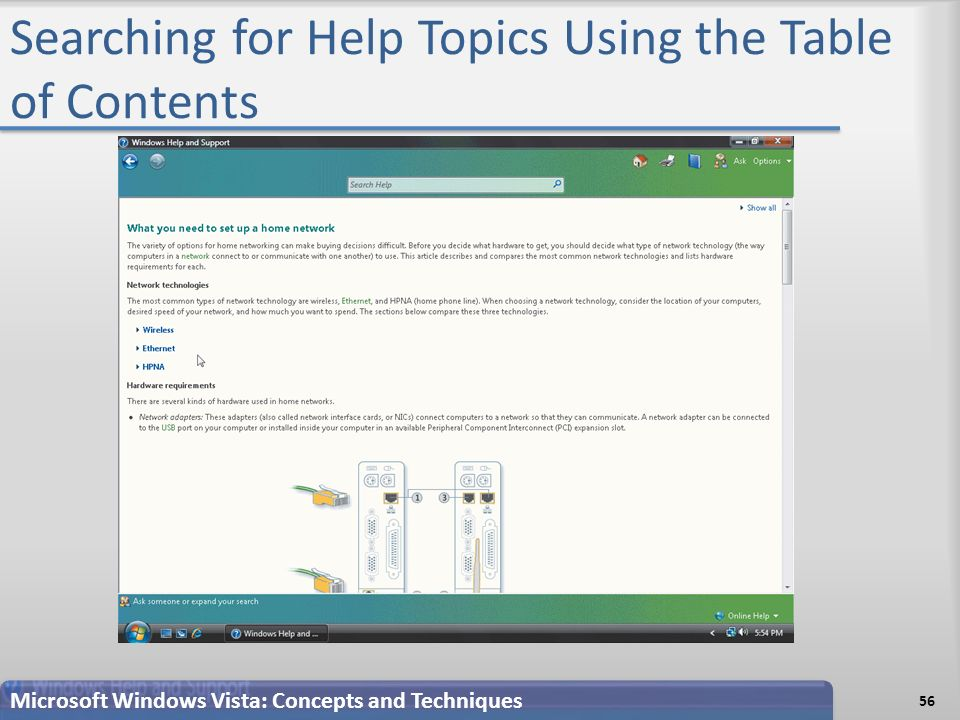 Searching for Help Topics Using the Table of Contents 56 Microsoft Windows Vista: Concepts and Techniques