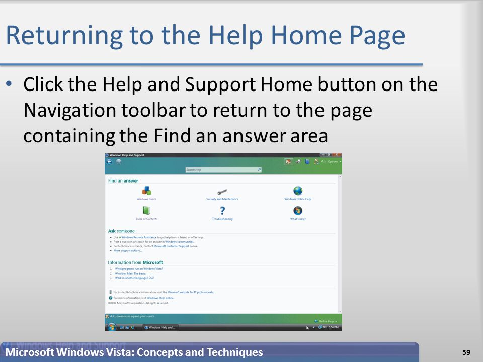 Returning to the Help Home Page Click the Help and Support Home button on the Navigation toolbar to return to the page containing the Find an answer area 59 Microsoft Windows Vista: Concepts and Techniques