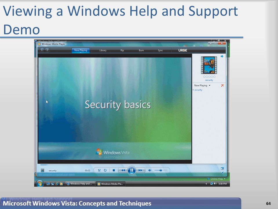 Viewing a Windows Help and Support Demo 64 Microsoft Windows Vista: Concepts and Techniques