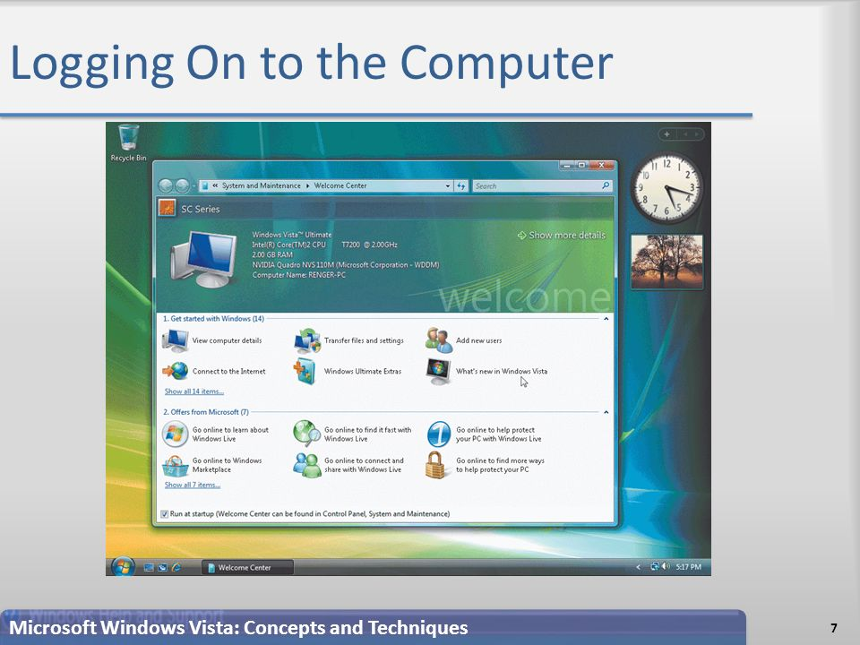 Logging On to the Computer 7 Microsoft Windows Vista: Concepts and Techniques