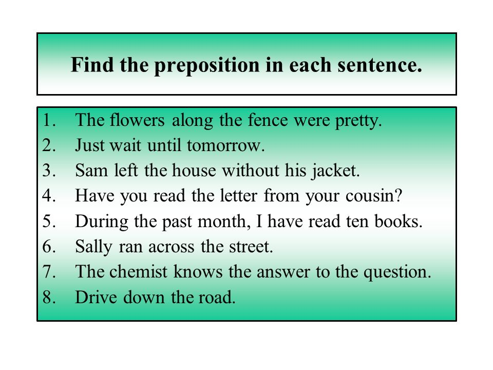 Find The Preposition In Each Sentence 1The Flowers Along Fence Were Pretty