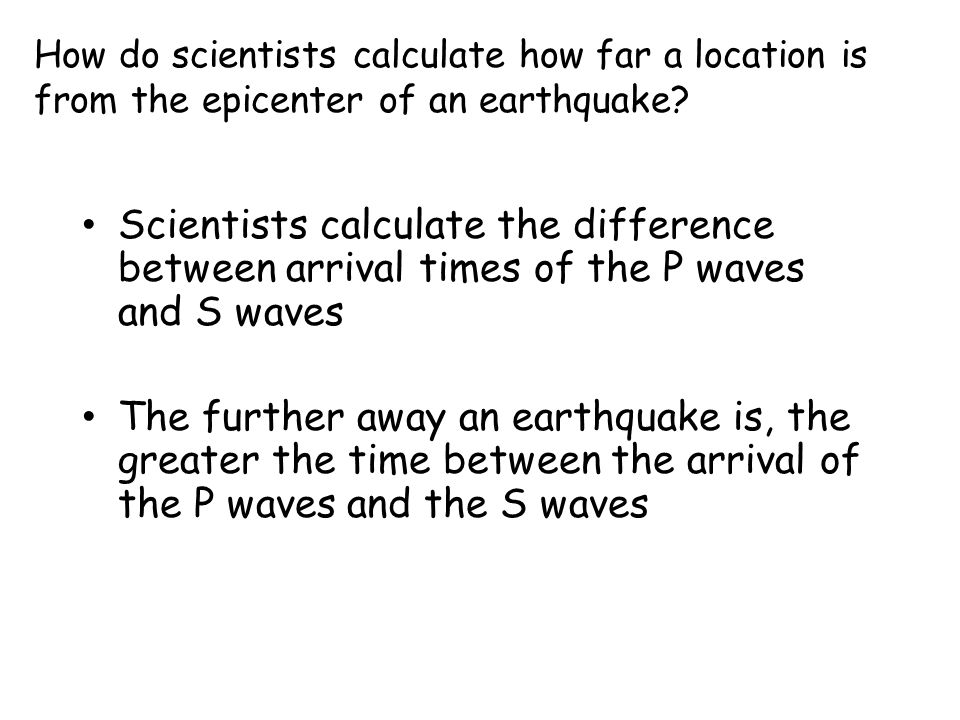 How do scientists calculate how far a location is from the epicenter of an earthquake.