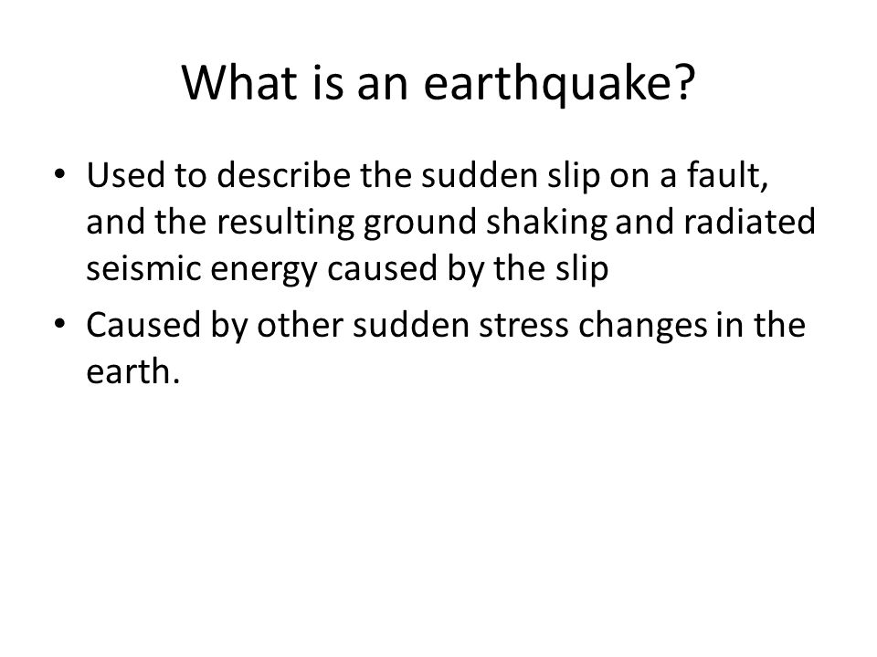 What is an earthquake.