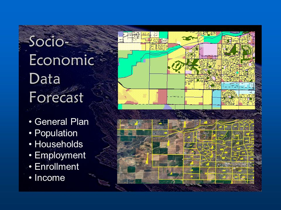 Socio- Economic Data Forecast General Plan Population Households Employment Enrollment Income