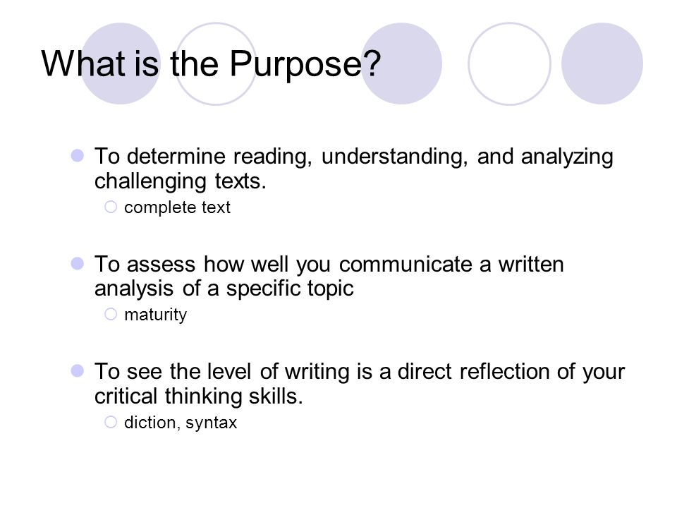 What is the Purpose. To determine reading, understanding, and analyzing challenging texts.