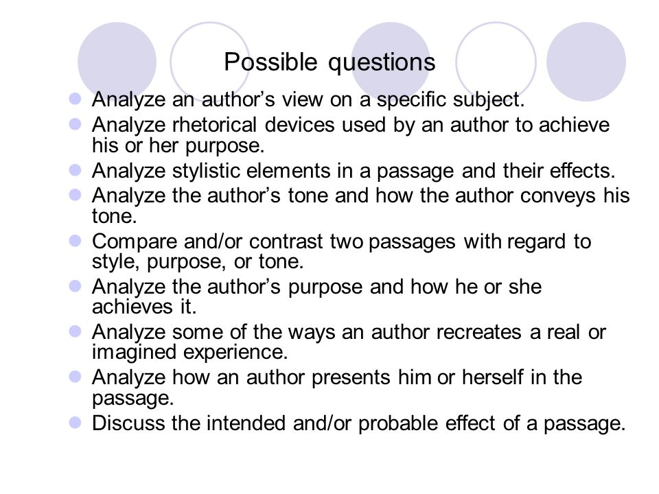 Possible questions Analyze an author's view on a specific subject.