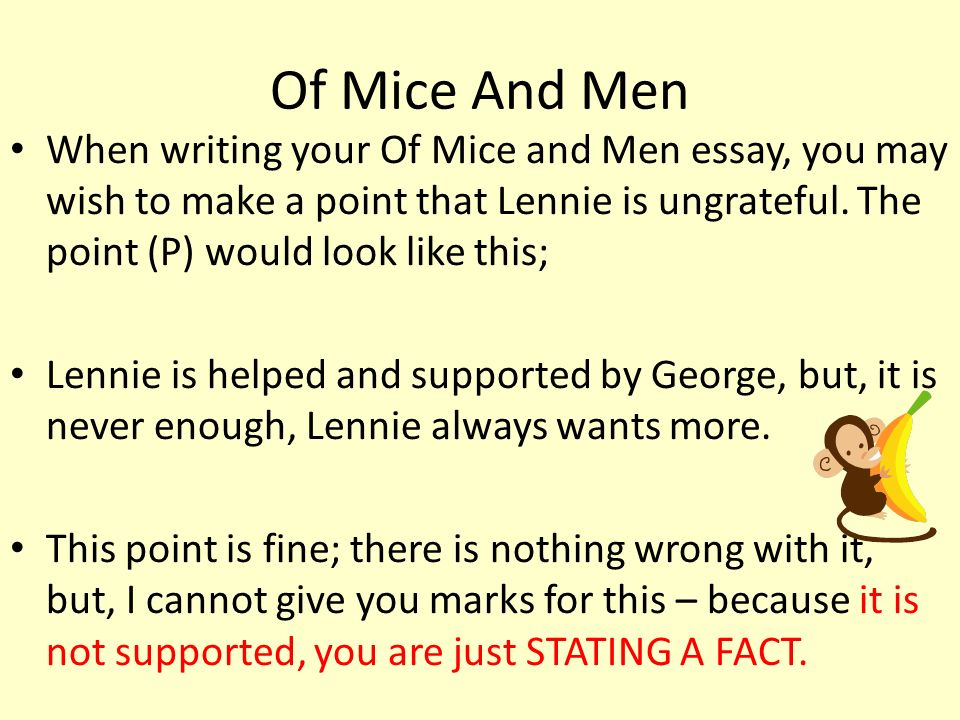 Of Mice And Men When writing your Of Mice and Men essay, you may wish to make a point that Lennie is ungrateful.
