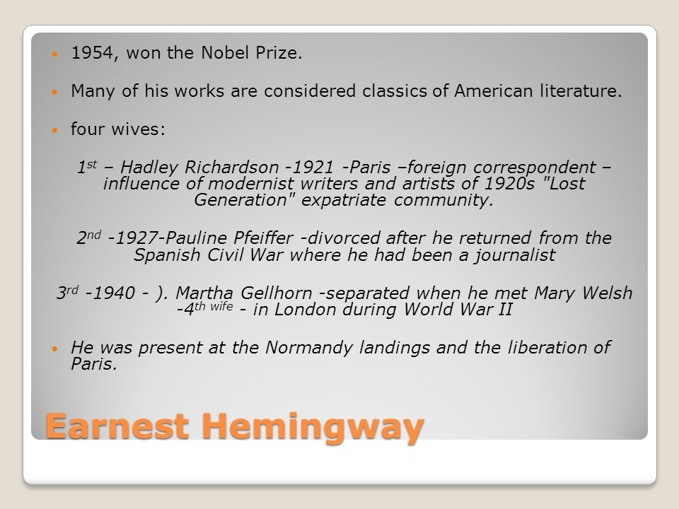 Earnest Hemingway 1954, won the Nobel Prize.