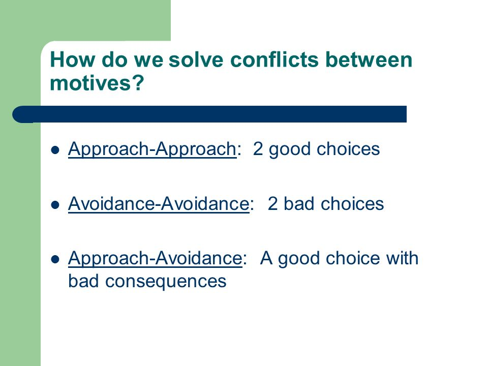 How do we solve conflicts between motives.