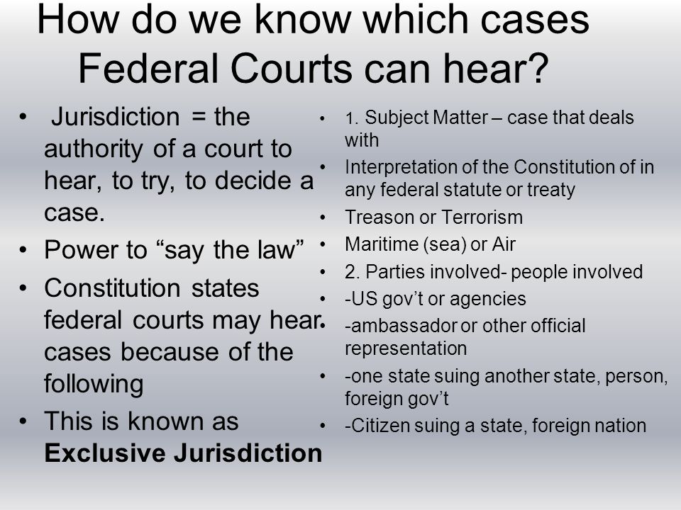 How do we know which cases Federal Courts can hear.