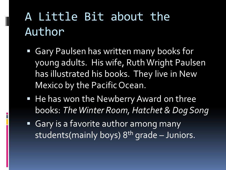 Author Study  A Little Bit about the Author  Gary Paulsen