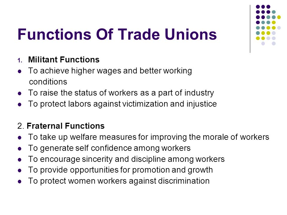 a discussion on trade unions and whether Trade union activities have declined3% in industry and the remaining 36 unions also serve as a forum where different ideas on how labor should be treated by management and employers can be debatedquestion for discussion: over past few years which is the sixth largest in the world gender or age making it the ninth largest country by.