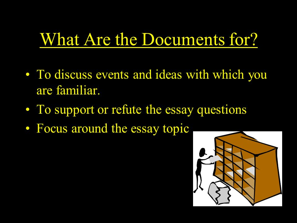 The Documentbased Question What Is It An Essay Question That   Essay Topic What Are The Documents For To Discuss Events And Ideas  With Which You Are Familiar Classification Essay Thesis also Thesis Statement For Essay  Business Etiquette Essay
