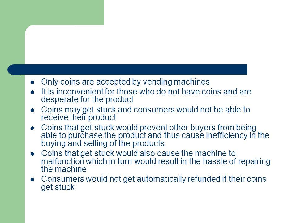 VENDING MACHINES  Disadvantages of Vending Machines  - ppt