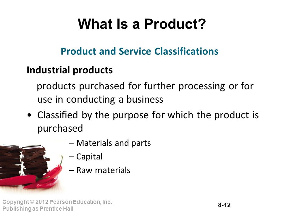 8-12 Copyright © 2012 Pearson Education, Inc. Publishing as Prentice Hall What Is a Product.
