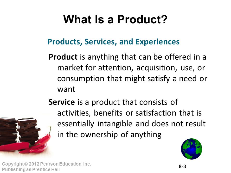 8-3 Copyright © 2012 Pearson Education, Inc. Publishing as Prentice Hall What Is a Product.