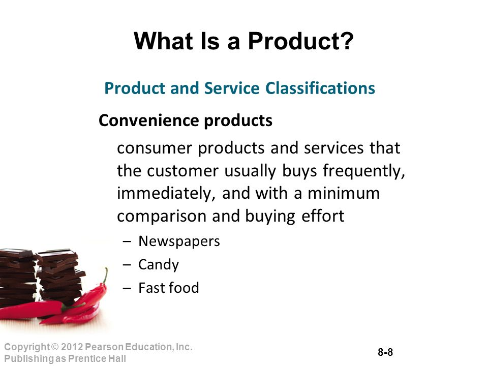 8-8 Copyright © 2012 Pearson Education, Inc. Publishing as Prentice Hall What Is a Product.