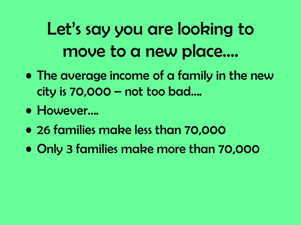 Let's say you are looking to move to a new place….