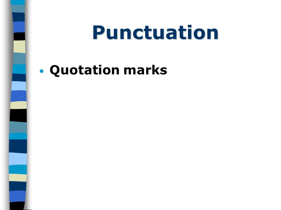 Punctuation Quotation marks