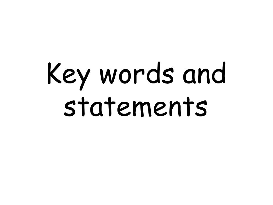 Key words and statements