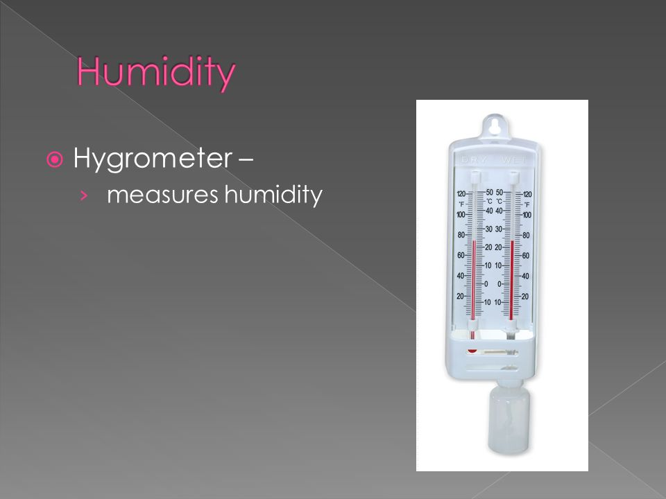  Hygrometer – › measures humidity