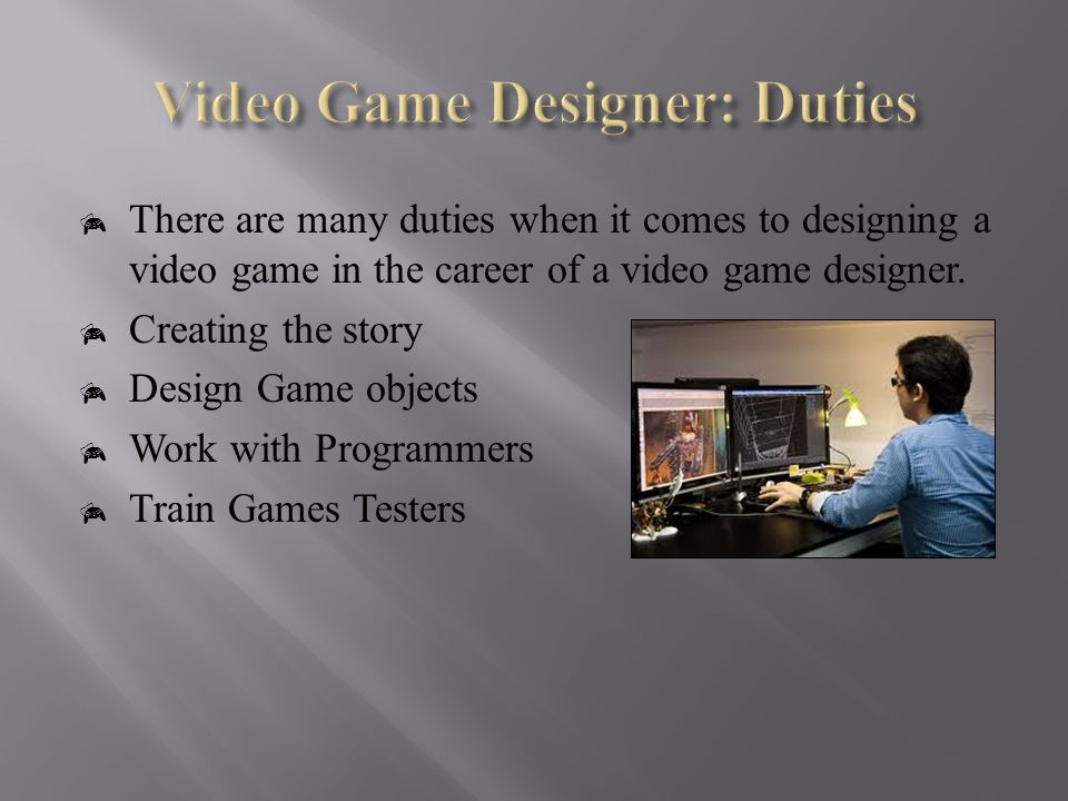 Brandon Martin 5 Th Hour Video Game Designer Is One Of The Most Popular Highly Desired Though Misunderstood Jobs In This Industry Game Designers Ppt Download