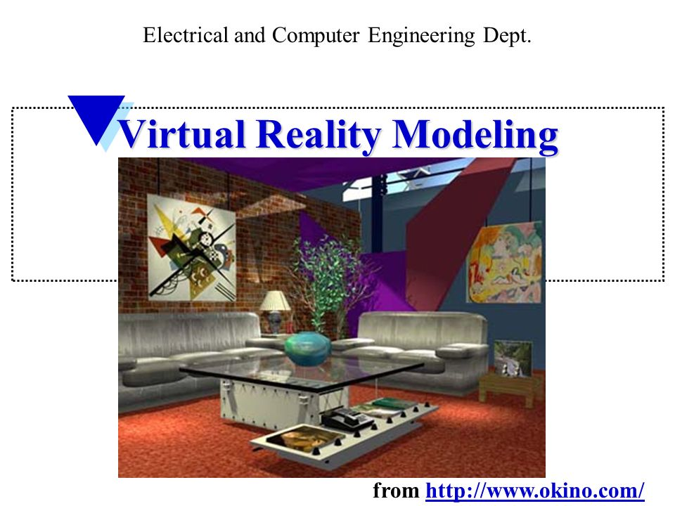 69458ef3849 2 Virtual Reality Modeling Electrical and Computer Engineering Dept. from  http   www.okino.com http   www.okino.com