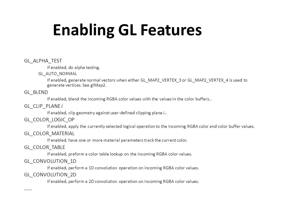 Enabling GL Features GL_ALPHA_TEST If enabled, do alpha testing.
