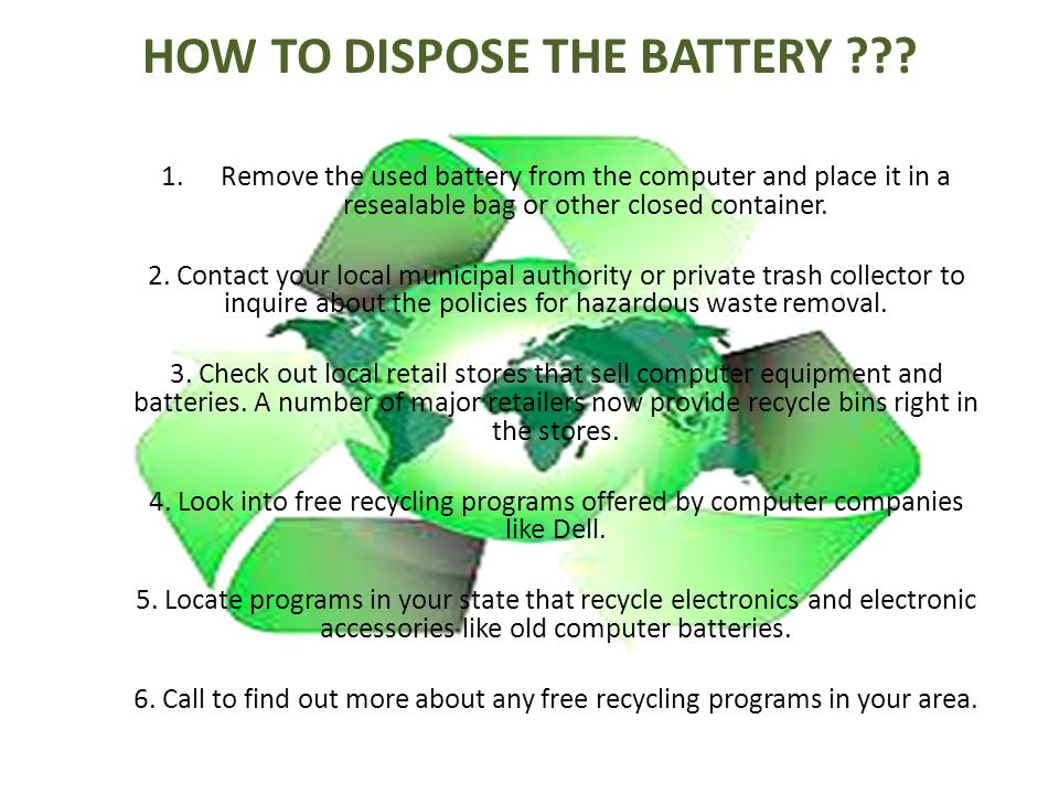 How To Dispose Of Batteries >> How To Dispose The Battery 1 Remove The Used Battery From The