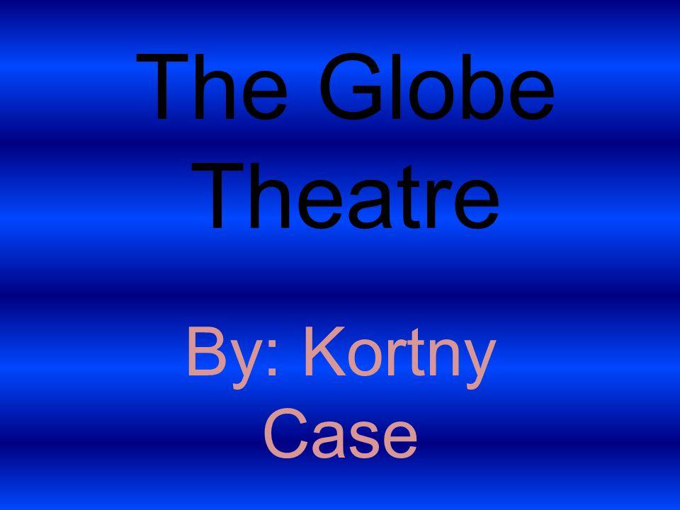 The globe theatre by kortny case blueprint 1 the qualities of the 1 the globe theatre by kortny case malvernweather Images