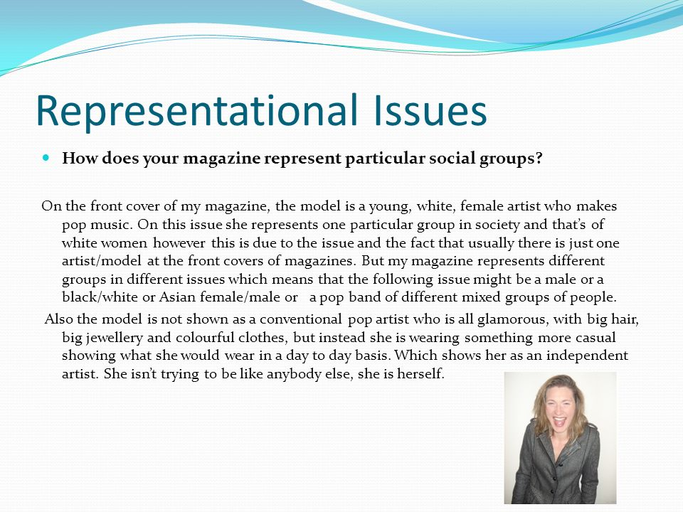 Representational Issues How does your magazine represent particular social groups.