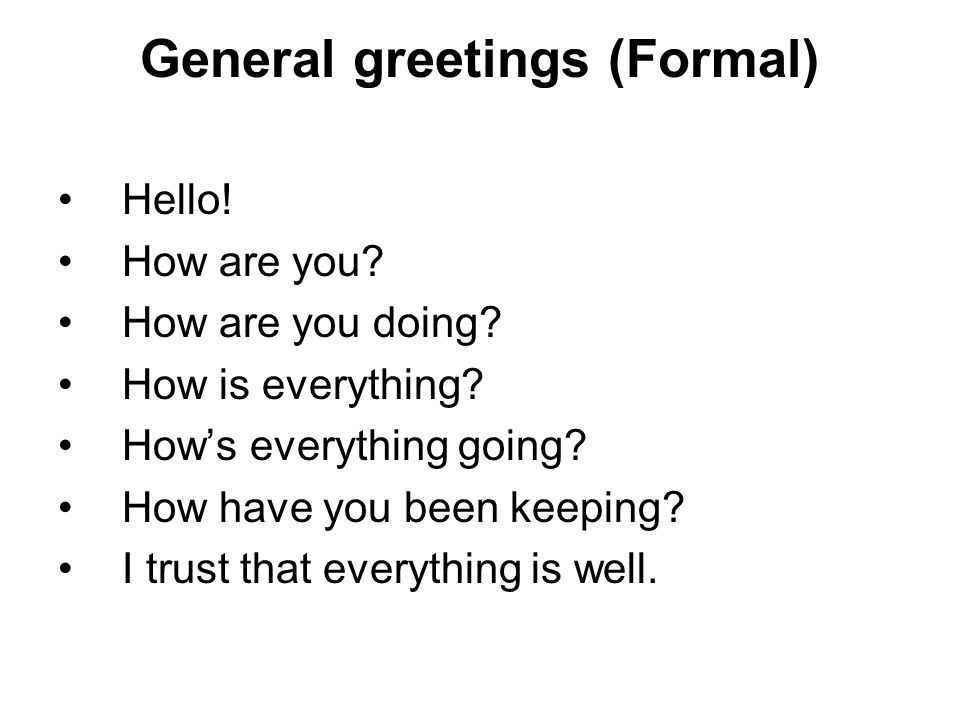 English greeting expressions there are many ways of greeting people general greetings formal hello how are you how are you doing m4hsunfo