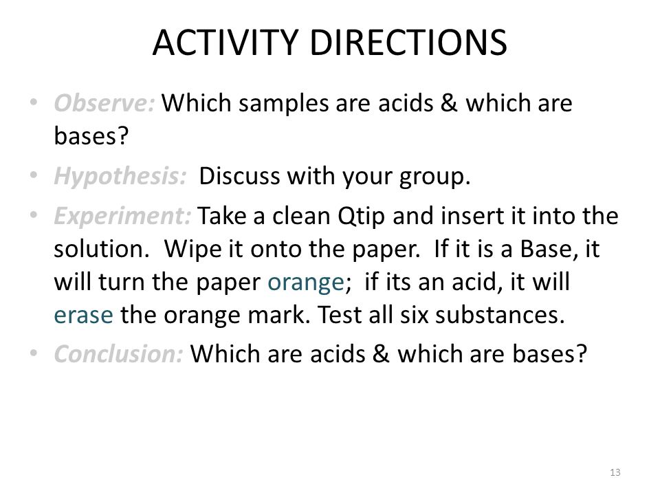 ACTIVITY DIRECTIONS Observe: Which samples are acids & which are bases.