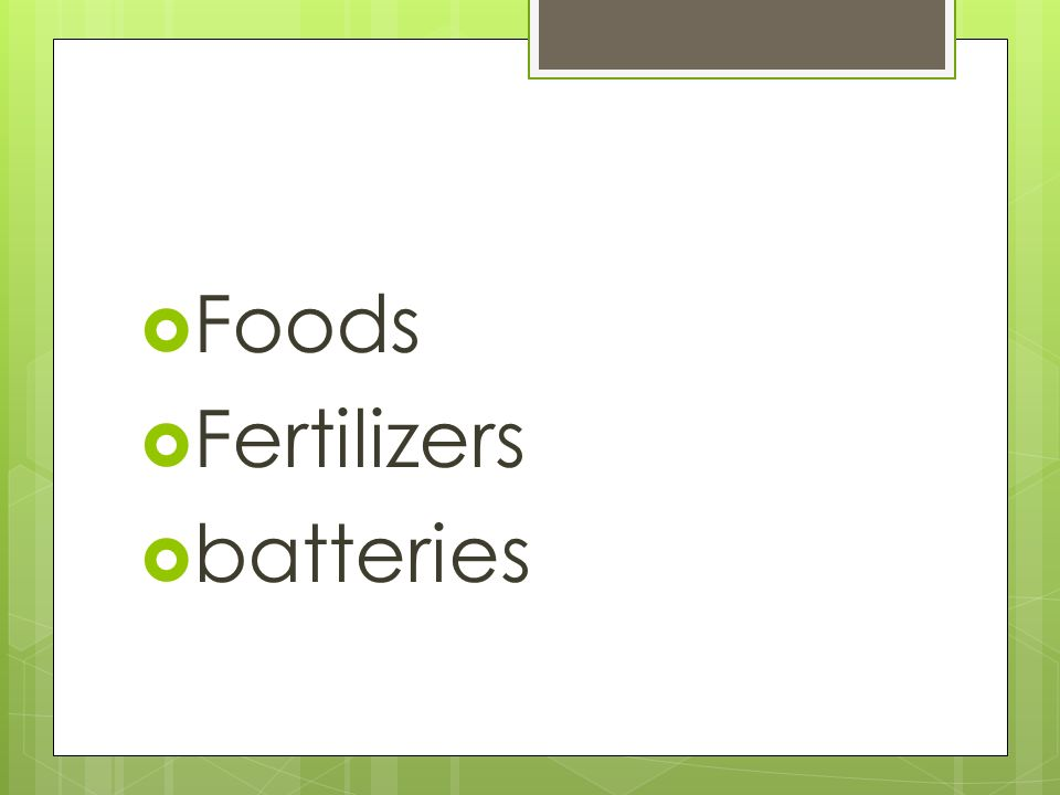  Foods  Fertilizers  batteries