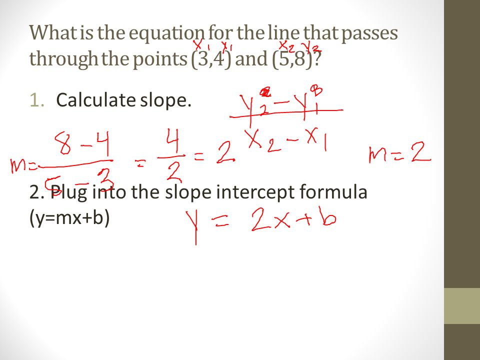 Writing An Equation Using Two Points Goal To Write An Equation Of A