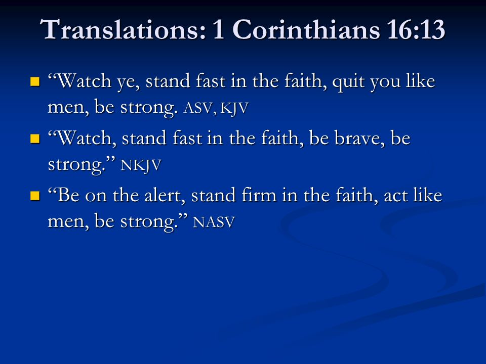 "Quit You Like Men"" 1 Corinthians 16:13  1 Kings 2:1-3 ""Now"