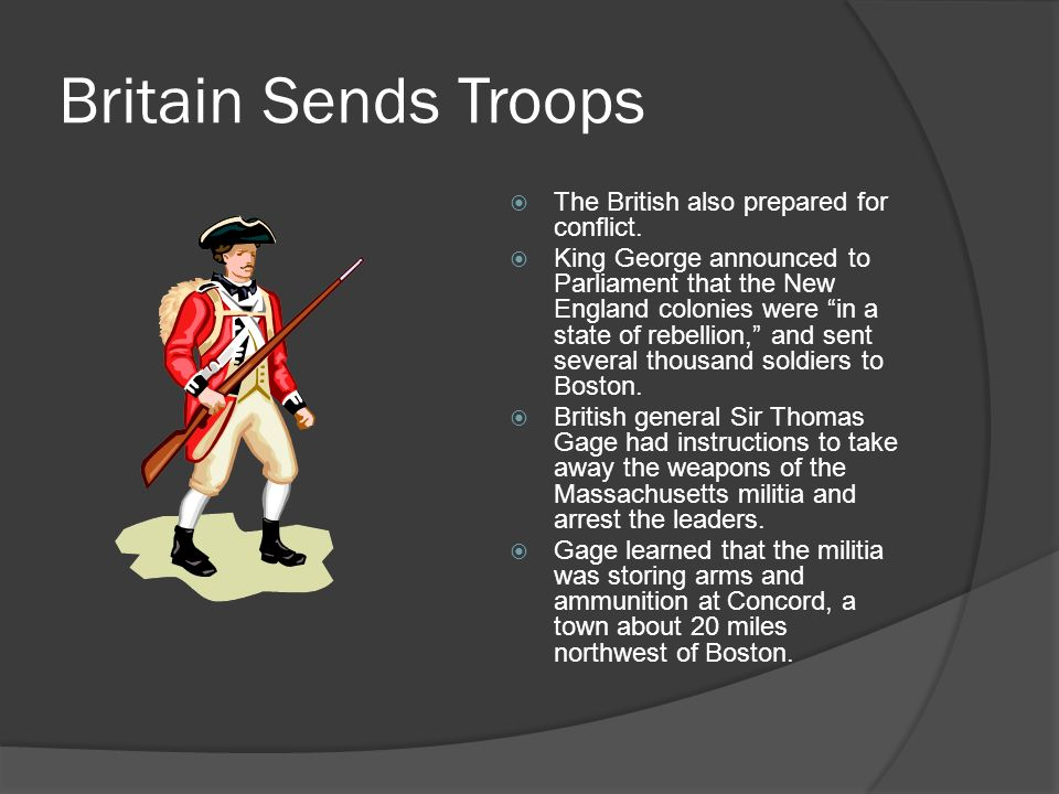 Britain Sends Troops  The British also prepared for conflict.
