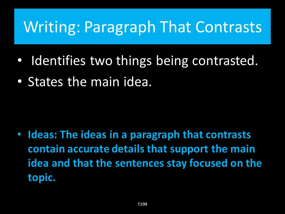 Writing: Paragraph That Contrasts Identifies two things being contrasted.
