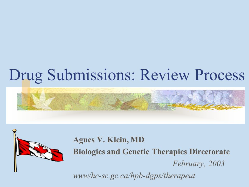 Drug Submissions: Review Process Agnes V.