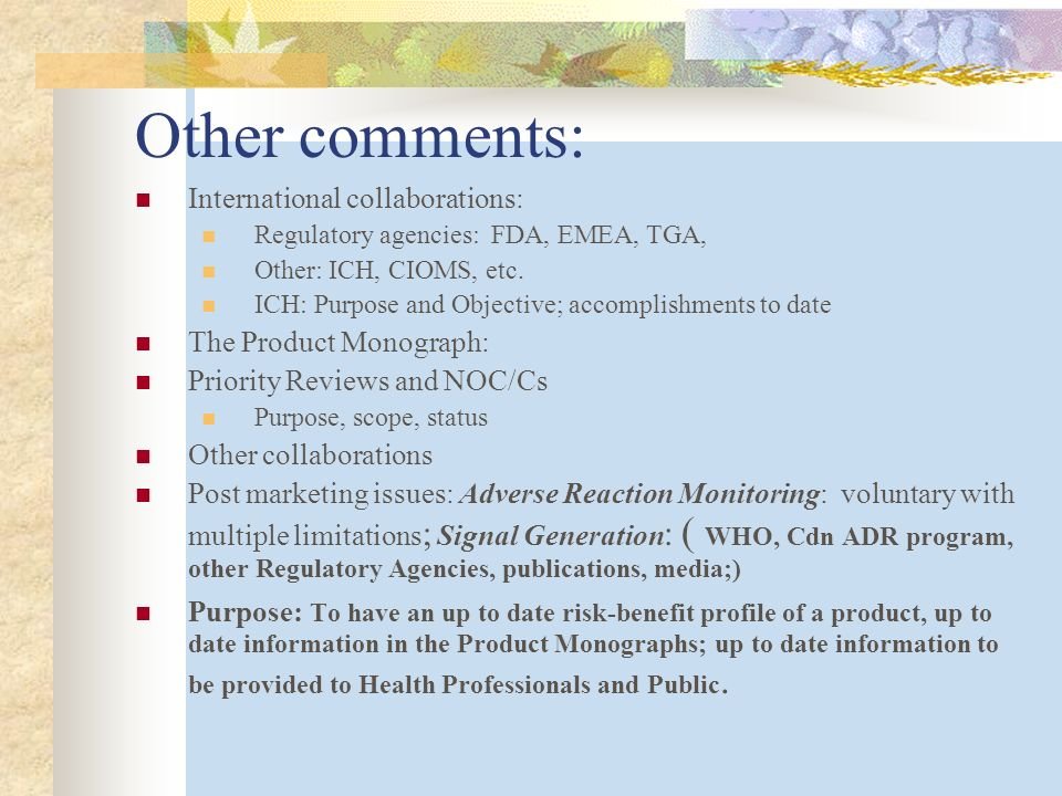 Other comments: International collaborations: Regulatory agencies: FDA, EMEA, TGA, Other: ICH, CIOMS, etc.