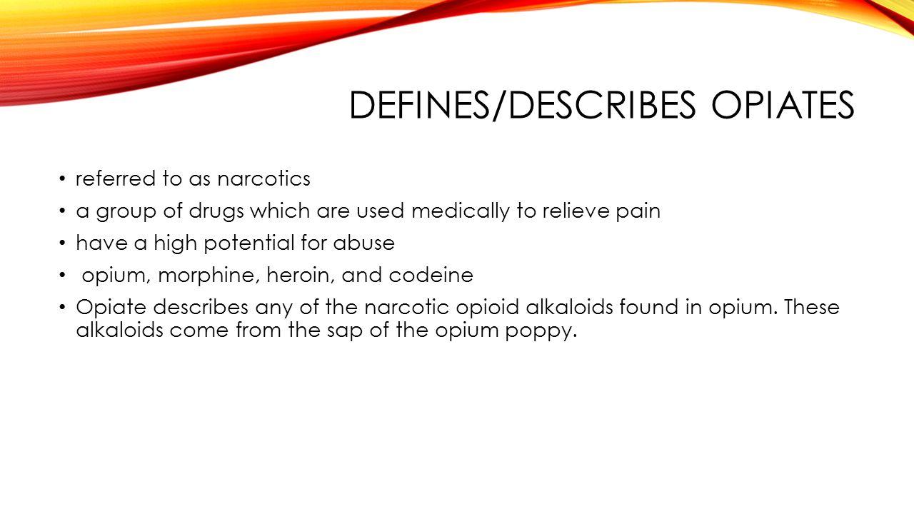 opiates kendell hodgden. defines/describes opiates referred to as