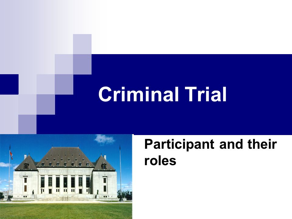 Criminal Trial Participant and their roles