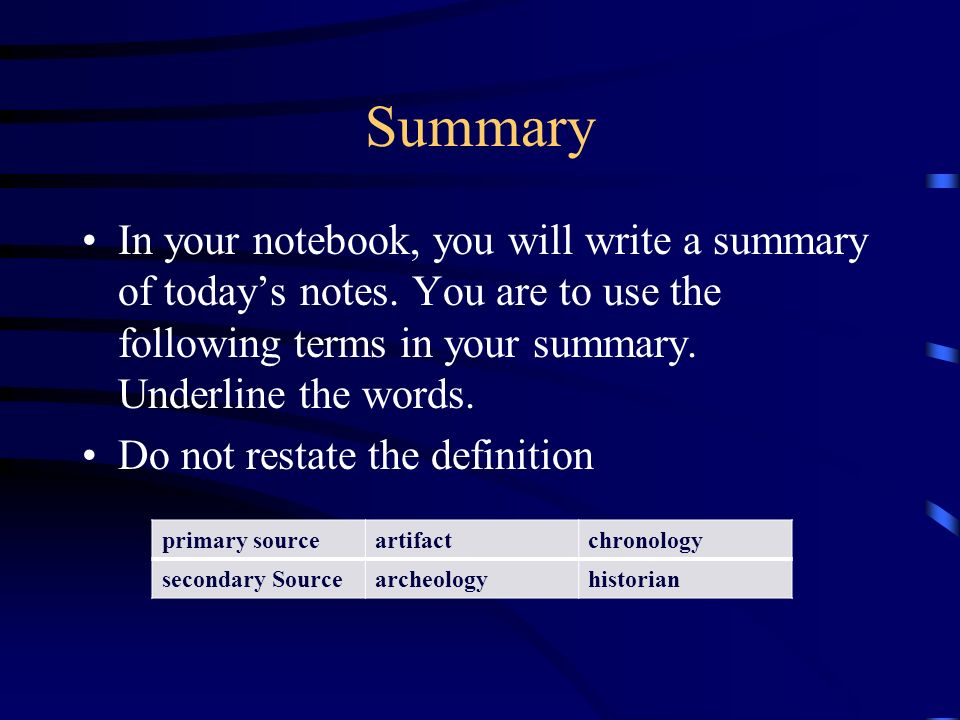 Summary In your notebook, you will write a summary of today's notes.