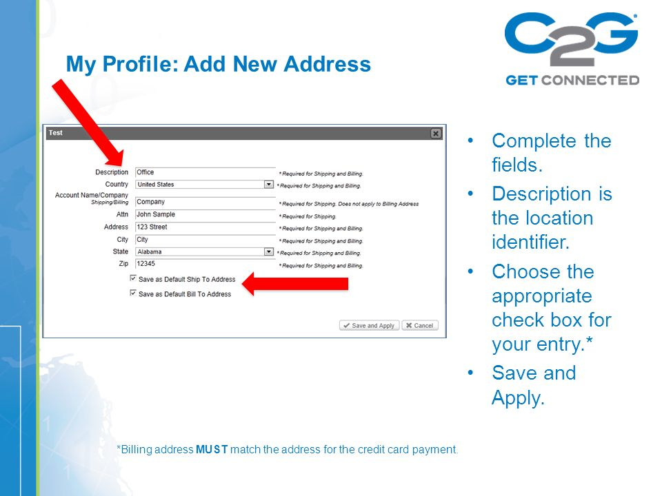 My Profile: Add New Address Complete the fields. Description is the location identifier.