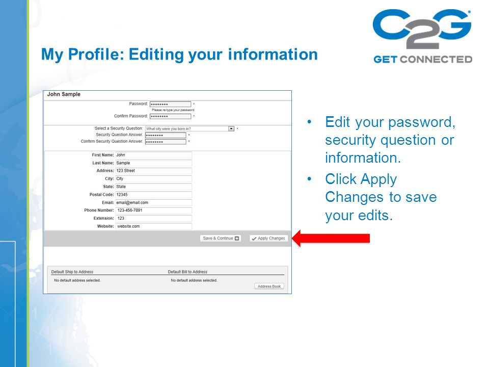 My Profile: Editing your information Edit your password, security question or information.